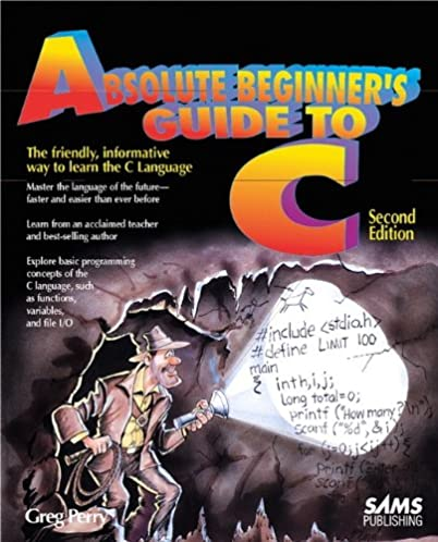 amazon com absolute beginner s guide to c 2nd edition rh amazon com absolute beginner's guide to cooking absolute beginner's guide to c 2nd edition