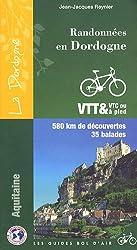 Randonnées en Dordogne : Vtt Vtc-à Pied,  580 km de découvertes, 35 balades