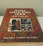 img - for First Edition of Elyse Sommer's Textile Collector's Guide - Valuables... Usables... Reusables book / textbook / text book