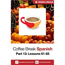 Coffee Break Spanish 13: Lessons 61-65 - Learn Spanish in your coffee break