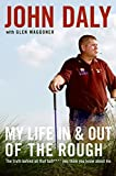 img - for My Life in and out of the Rough: The Truth Behind All That Bull**** You Think You Know About Me by John Daly (2006-05-08) book / textbook / text book