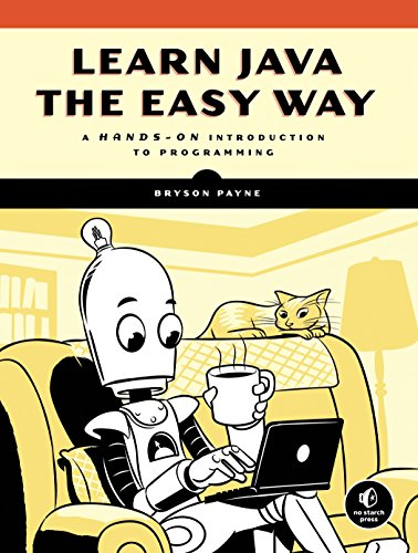Learn Java the Easy Way: A Hands-On Introduction to Programming by No Starch Press