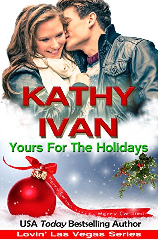 Yours For The Holidays (Lovin' Las Vegas Book 7) by [Ivan, Kathy]