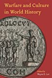 Warfare and Culture in World History, , 0814752772