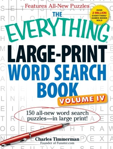 The Everything Large-Print Word Search Book, Volume IV: 150 all-new word search puzzles―in large print! (Volume 4)