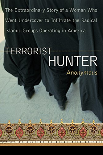 Terrorist Hunter: The Extraordinary Story of a Woman Who Went Undercover to Infiltrate the Radical Islamic Groups Operat