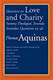 Questions on Love and Charity: Summa Theologiae, Secunda Secundae, Questions 23–46: Summa Theologiae, Secunda Secundae, Questions 23–46 (Rethinking the Western Tradition)
