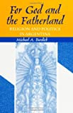 For God and Fatherland : Religion and Politics in Argentina, Burdick, Michael A., 0791427447