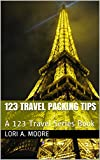 123 Travel Packing Tips: A 123 Travel Series Book