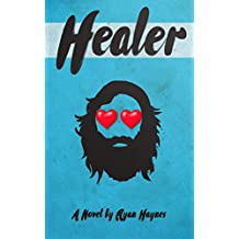 Healer: The cure for whatever ails you. (English Edition)