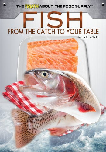 Fish: From the Catch to Your Table (The Truth About the Food Supply) by Brand: Rosen Central