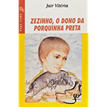 Zezinho, o Dono da Porquinha Preta - Coleção Vaga-Lume