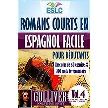 """Romans courts en espagnol facile pour débutants avec plus de 60 exercices & 200 mots de vocabulaire: """"GULLIVER"""" de Jonathan Swift (Apprendre l'espagnol) ... du lecture ESLC nº 4) (Spanish Edition)"""