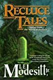 img - for Recluce Tales: Stories from the World of Recluce (Saga of Recluce) book / textbook / text book
