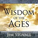 Wisdom of the Ages Audiobook by Jim Stovall Narrated by Stanley Morris