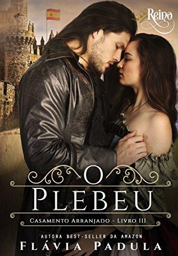 O Plebeu (Casamento Arranjado Livro 3)