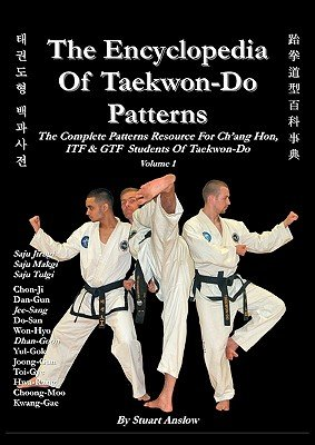 Read Online The Encyclopedia of Taekwon-Do Patterns, Vol 1   [ENCY OF TAEKWON-DO PATTERNS VO] [Paperback] pdf