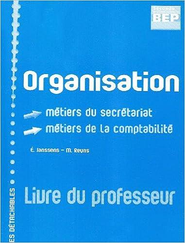 Read Organisation BEP 2e Professionnelle métiers du secrétariat/comptabilité : Livre du professeur pdf ebook