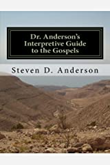 Dr. Anderson's Interpretive Guide to the Gospels: Matthew-John (Dr. Anderson's Interpretive Guide to the Bible) (Volume 6)