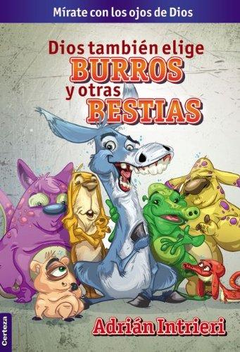 Dios también elige burros y otras bestias: Mirate con los ojos de Dios (Spanish Edition) PDF