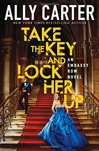 Download Take the Key and Lock Her Up (Embassy Row, Book 3) PDF