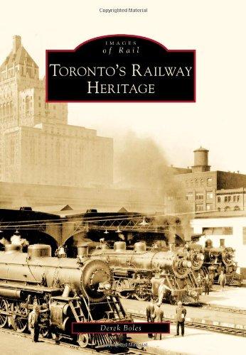 Download Toronto's Railway Heritage (Images of Rail) PDF