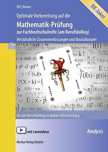 Optimale Vorbereitung auf die Mathematik-Prüfung zur Fachhochschulreife (am Berufskolleg): Verständliche Zusammenfassungen und Basisübungen für alle Berufskollegs in Baden-Württemberg