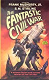 Fantastic Civil War, Frank D. McSherry, 0671720635