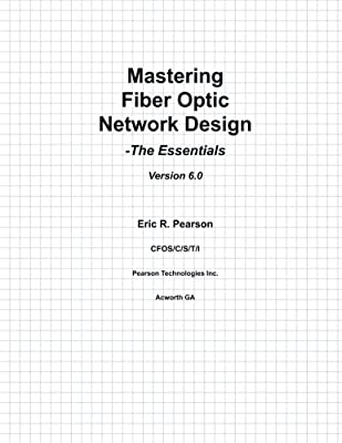 Mastering Fiber Optic Network Design: The Essentials
