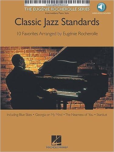 Classic Jazz Standards The Eugenie Rocherolle Series Intermediate Piano Solos