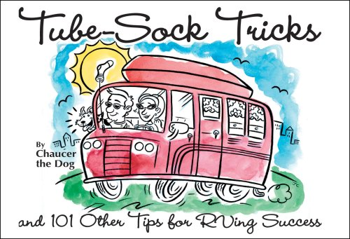 Tube-Sock Tricks, and 101 Other Tips for RVing Success