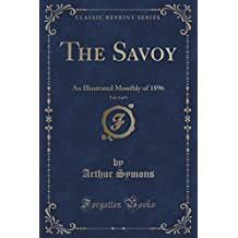 The Savoy, Vol. 4 of 5: An Illustrated Monthly of 1896 (Classic Reprint)