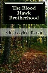 The Blood Hawk Brotherhood: A Brotherhood of the Hawk Novel Paperback
