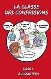 La Classe Des Confessions (Volume 1) (French Edition)