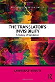 img - for The Translator's Invisibility: A History of Translation (Routledge Translation Classics) book / textbook / text book
