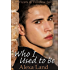 Who I Used to Be (The Firsts and Forever Series Book 12)