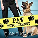 Paw Enforcement: K9, Book 1 Audiobook by Diane Kelly Narrated by Coleen Marlo
