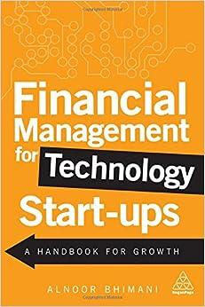 Financial Management for Technology Start-Ups: A Handbook for Growth