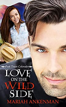 Love on the Wild Side (Peak Town, Colorado Book 2) by [ Ankenman, Mariah]