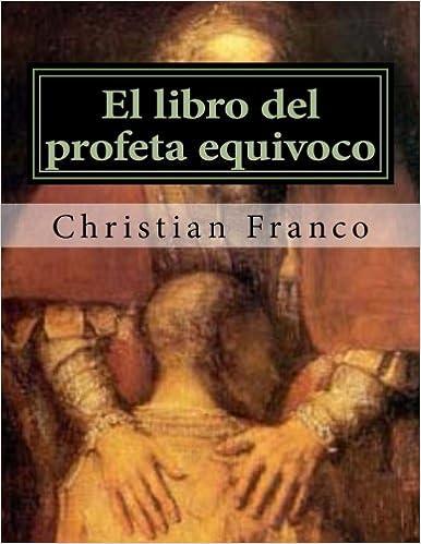El libro del profeta equivoco: Taller de Critica comedia en 7 numeros volumen 6: Volume 6: Amazon.es: chr Christian David Franco del: Libros