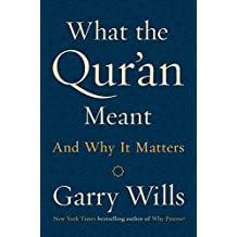 What the Qur'an Meant: And Why It Matters