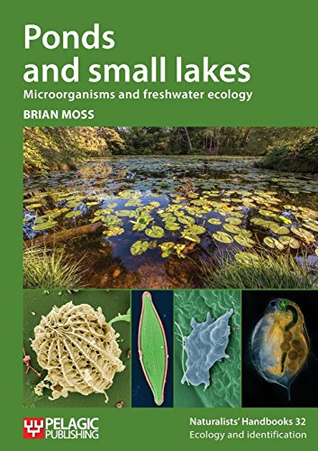 Ponds and Small Lakes: Microorganisms and Freshwater Ecology (Naturalists' Handbooks) (Pond Small Fish)
