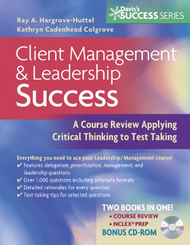 Client Management & Leadership Success A Course Review Applying Critical Thinking to Test Taking (Davis's Success) Pdf