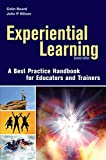 Experiential Learning: A Best Practice Handbook for Educators and Trainers