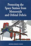 Protecting the Space Station from Meteoroids and Orbital Debris 9780309056304