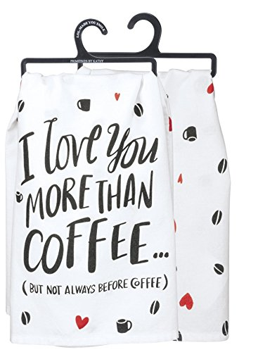 Primitives by Kathy 33210 LOL Cotton Dish towel, Love You More Than Coffee
