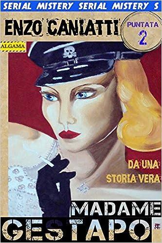 Ebook para descargar gratis en pdfMadame Gestapo - Seconda puntata (Italian Edition) in Spanish PDF B01FYO6SWA