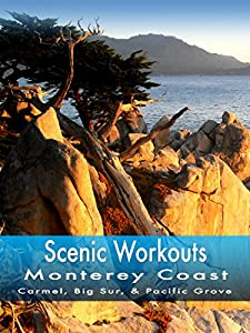 Scenic Workouts Monterey Coast - Carmel, Big Sur & Pacific Grove