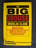 The Big Grouse, Douglas Clark, 0575039094