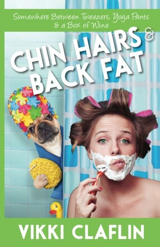 Chin Hairs & Back Fat: Somewhere Between Tweezers, Yoga Pants & a Box of Wine]()